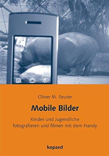 Mobile Bilder: Kinder und Jugendliche fotografieren und filmen mit dem Handy