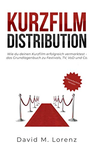Kurzfilm Distribution: Wie du deinen Kurzfilm erfolgreich vermarktest