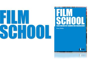 Film School – Filme machen mit Kindern und Jugendlichen - Buchvorstellung - FilmMachen.de