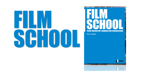 Buch Film School - Filme machen mit Kindern und Jugendlichen