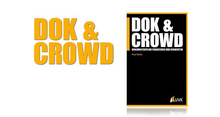 Buch Dok & Crowd - Dokumentarfilme finanzieren und verwerten