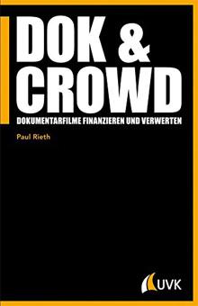 DOK & Crowd - Dokumentarfilme finanzieren und verwerten (UVK-Verlag) | FilmMachen.de