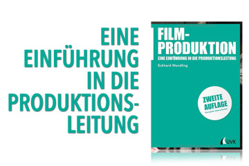 Filmproduktion - Eine Einführung in die Produktionsleitung (UVK-Verlag) | Buchvorstellung von FilmMachen.de