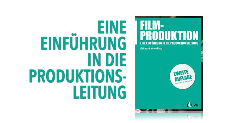 Filmproduktion - Eine Einführung in die Produktionsleitung (UVK-Verlag)